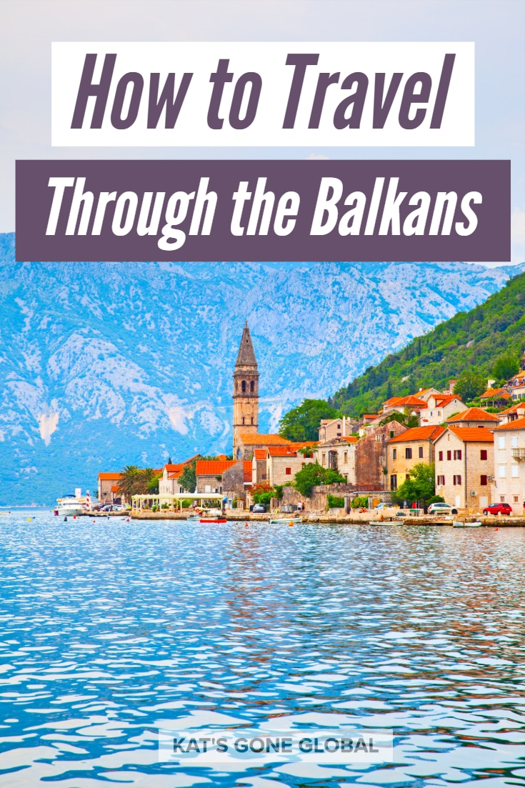 How to Travel Through the Balkans