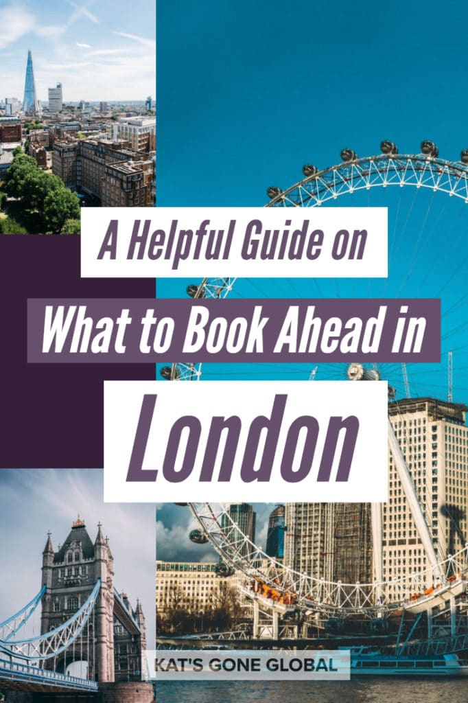 A Helpful Guide on What to Book Ahead in London